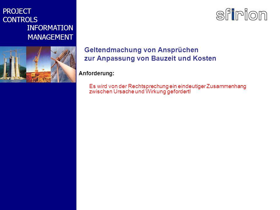 NACHRTRAGS- MANAGEMENT BMW-WELT PROJECT CONTROLS INFORMATION MANAGEMENT Geltendmachung von Ansprüchen zur Anpassung von Bauzeit und Kosten Anforderung