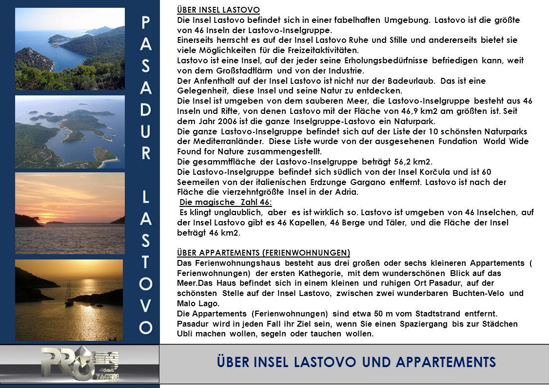 ÜBER INSEL LASTOVO UND APPARTEMENTS ÜBER INSEL LASTOVO Die Insel Lastovo befindet sich in einer fabelhaften Umgebung.
