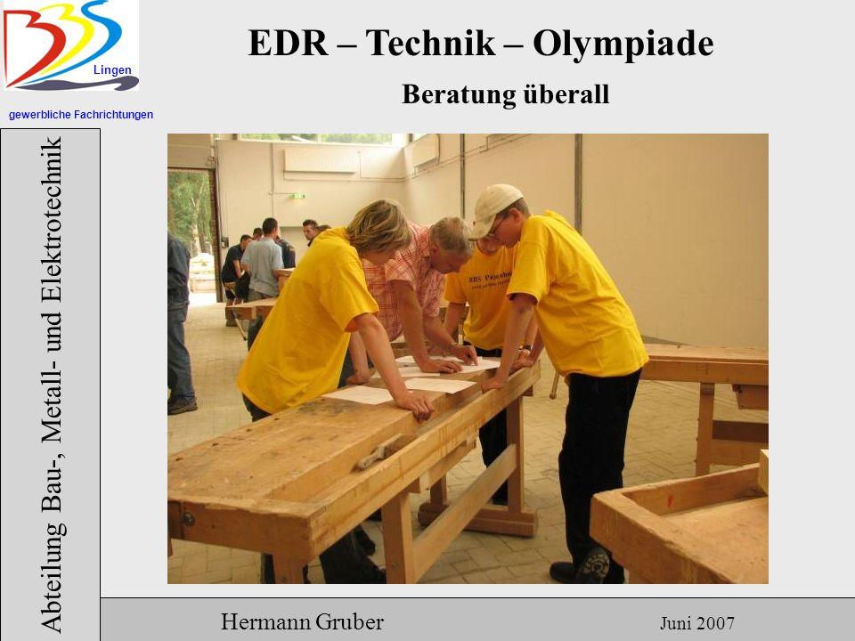 gewerbliche Fachrichtungen Lingen Abteilung Bau-, Metall- und Elektrotechnik Hermann Gruber Juni 2007 EDR – Technik – Olympiade Alle haben das Essen überlebt