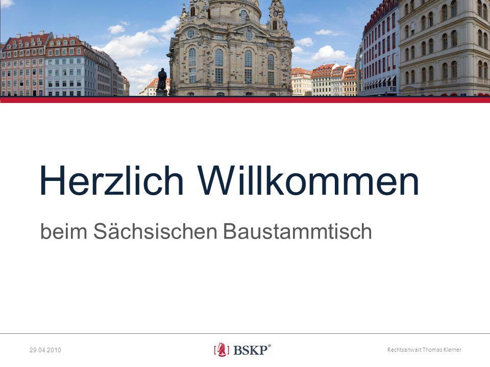 Rechtsanwalt Thomas Kierner 29.04.2010 Herzlich Willkommen beim Sächsischen Baustammtisch