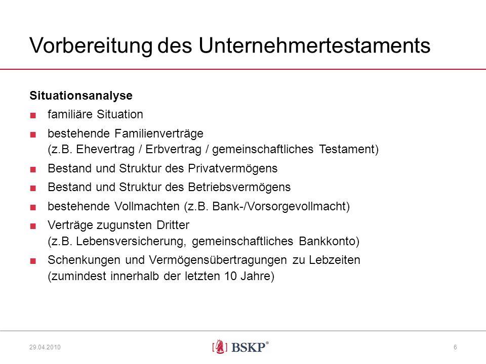 Vorbereitung des Unternehmertestaments Situationsanalyse familiäre Situation bestehende Familienverträge (z.B.