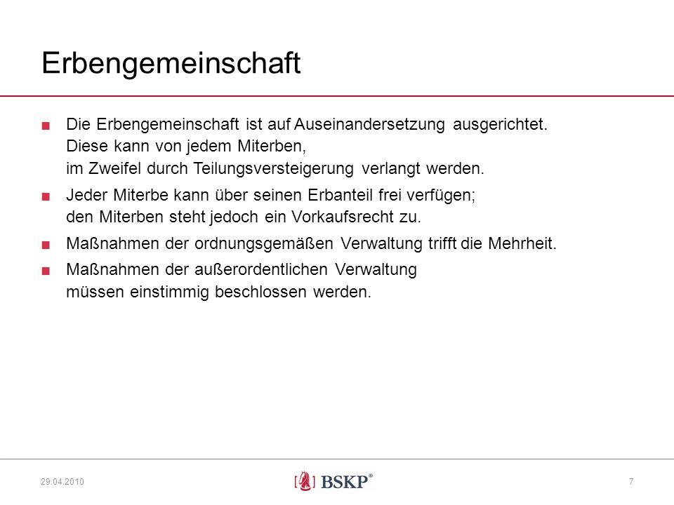 Erbengemeinschaft Die Erbengemeinschaft ist auf Auseinandersetzung ausgerichtet.