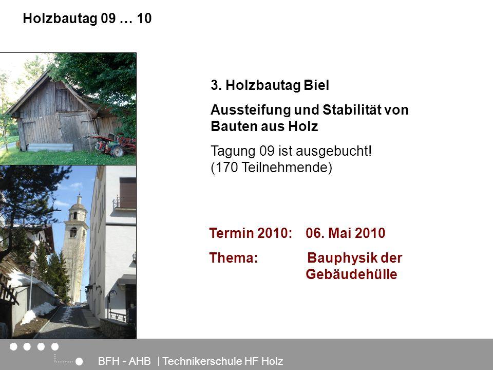 Architektur, Holz und Bau BFH - AHB Technikerschule HF Holz Holzbautag 09 … 10 3. Holzbautag Biel Aussteifung und Stabilität von Bauten aus Holz Tagun