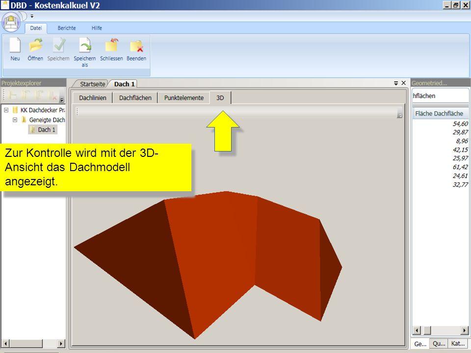 Zur Kontrolle wird mit der 3D- Ansicht das Dachmodell angezeigt.