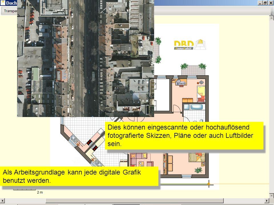 Als Arbeitsgrundlage kann jede digitale Grafik benutzt werden. Dies können eingescannte oder hochauflösend fotografierte Skizzen, Pläne oder auch Luft