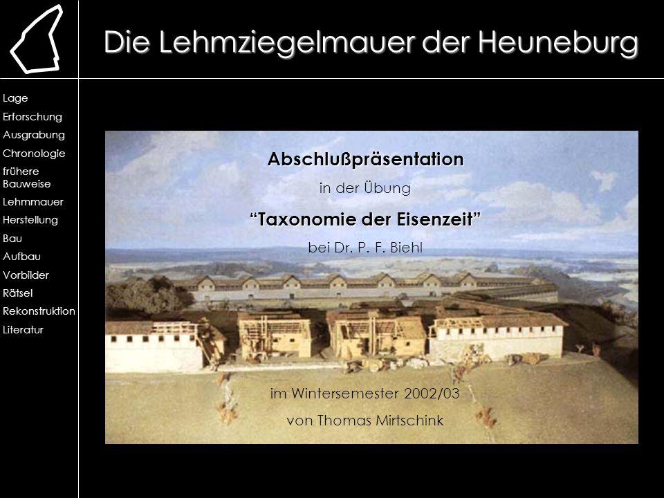 Die Lehmziegelmauer der Heuneburg Abschlußpräsentation in der Übung Taxonomie der Eisenzeit bei Dr. P. F. Biehl im Wintersemester 2002/03 von Thomas M