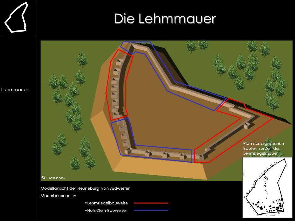Die Lehmmauer Modellansicht der Heuneburg von Südwesten Mauerbereiche in Lehmziegelbauweise Holz-Stein-Bauweise Plan der ergrabenen Bauten zur Zeit de