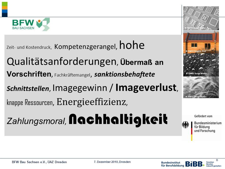 ® 7. Dezember 2010, Dresden Zeit- und Kostendruck, Kompetenzgerangel, hohe Qualitätsanforderungen, Übermaß an Vorschriften, Fachkräftemangel, sanktion