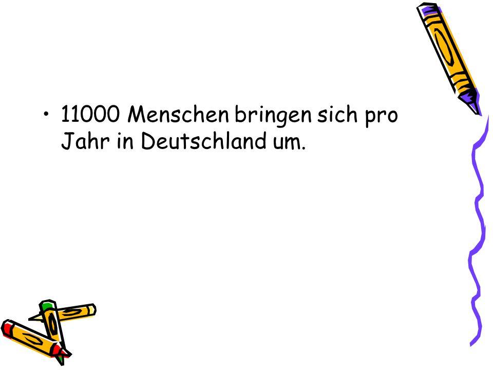 11000 Menschen bringen sich pro Jahr in Deutschland um.