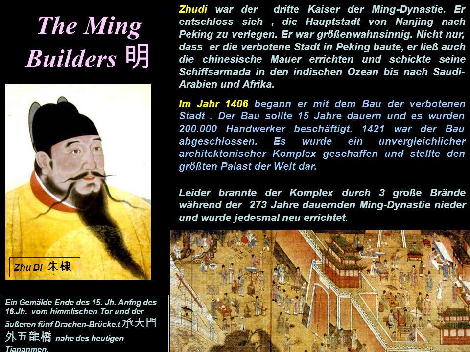 The Ming Builders Zhudi war der dritte Kaiser der Ming-Dynastie.