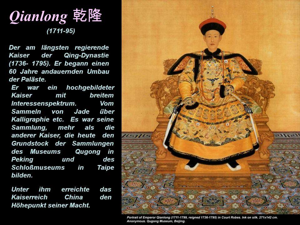 Qianlong Der am längsten regierende Kaiser der Qing-Dynastie (1736- 1795).