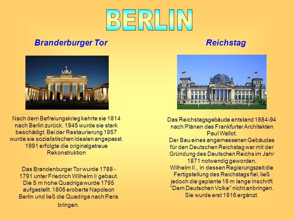 Branderburger Tor Das Brandenburger Tor wurde 1788 - 1791 unter Friedrich Wilhelm II gebaut. Die 5 m hohe Quadriga wurde 1795 aufgestellt. 1806 erober