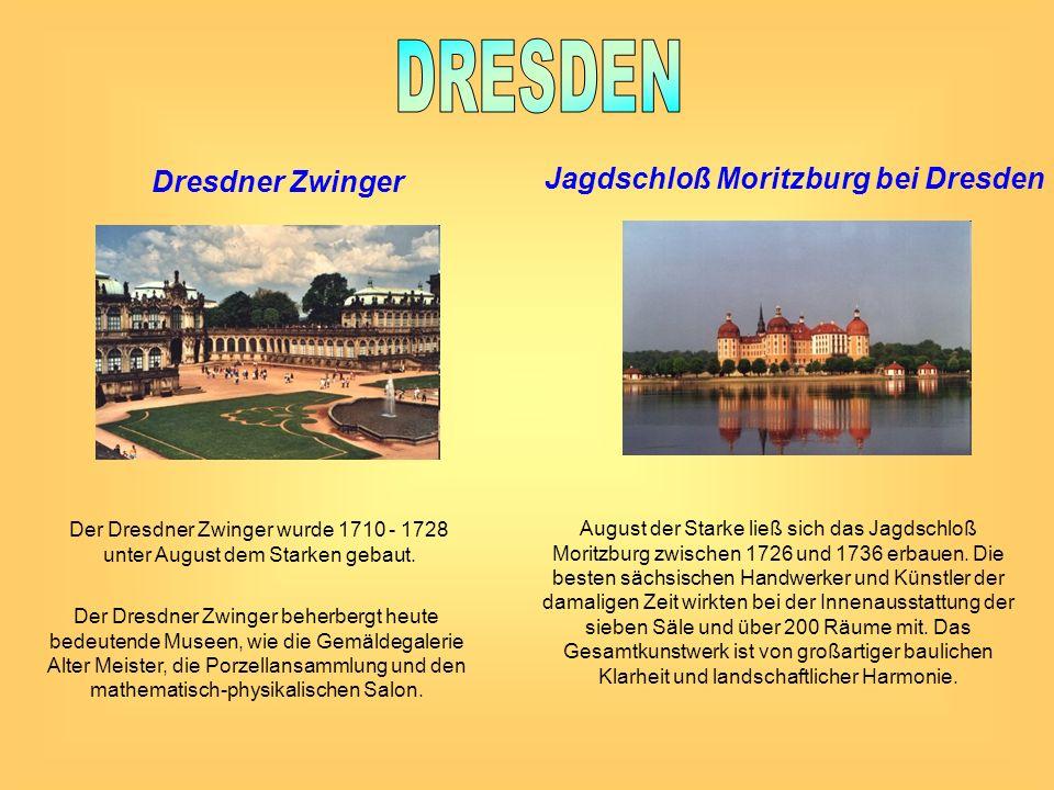 Dresdner Zwinger Der Dresdner Zwinger wurde 1710 - 1728 unter August dem Starken gebaut. Der Dresdner Zwinger beherbergt heute bedeutende Museen, wie
