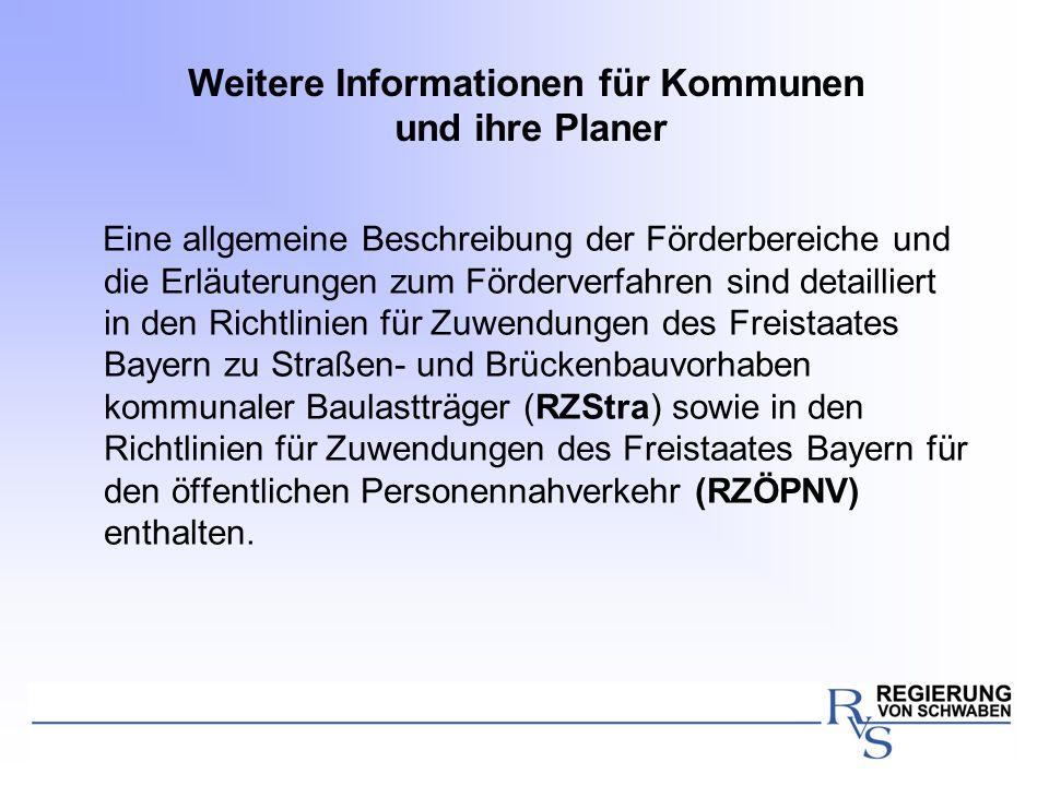 Weitere Informationen für Kommunen und ihre Planer Eine allgemeine Beschreibung der Förderbereiche und die Erläuterungen zum Förderverfahren sind deta
