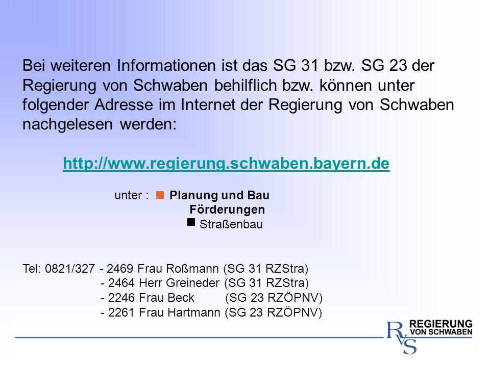 Bei weiteren Informationen ist das SG 31 bzw. SG 23 der Regierung von Schwaben behilflich bzw. können unter folgender Adresse im Internet der Regierun