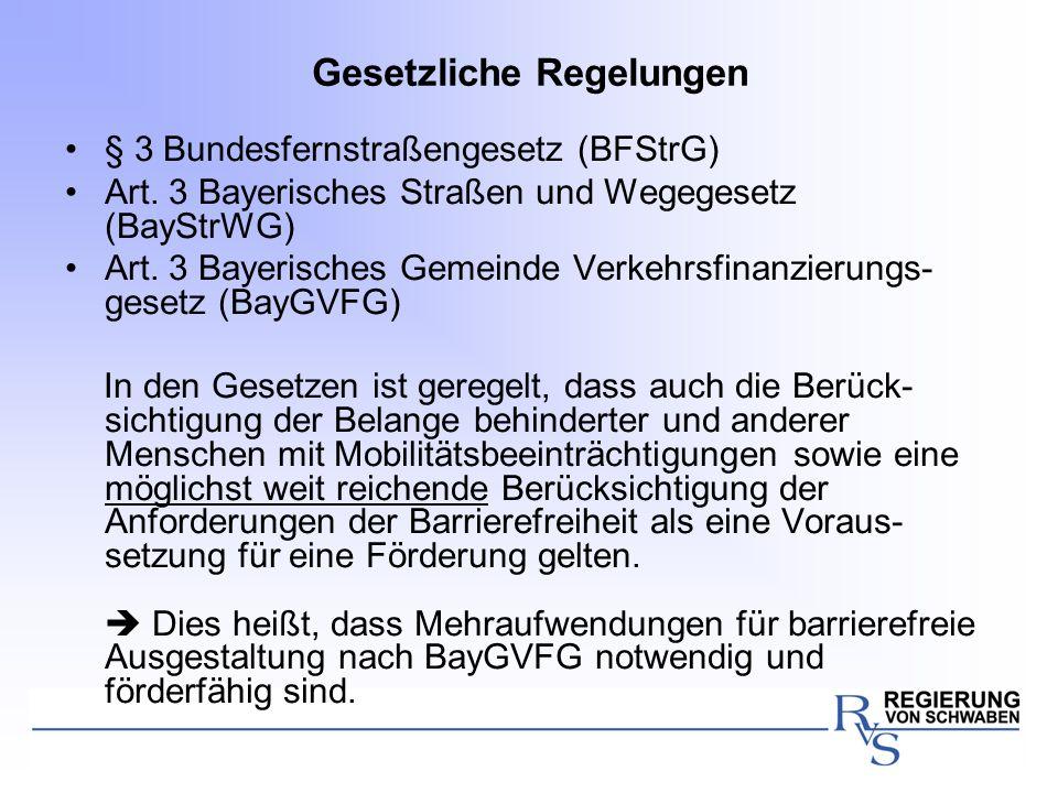 Gesetzliche Regelungen § 3 Bundesfernstraßengesetz (BFStrG) Art. 3 Bayerisches Straßen und Wegegesetz (BayStrWG) Art. 3 Bayerisches Gemeinde Verkehrsf