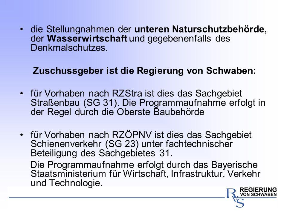 die Stellungnahmen der unteren Naturschutzbehörde, der Wasserwirtschaft und gegebenenfalls des Denkmalschutzes. Zuschussgeber ist die Regierung von Sc