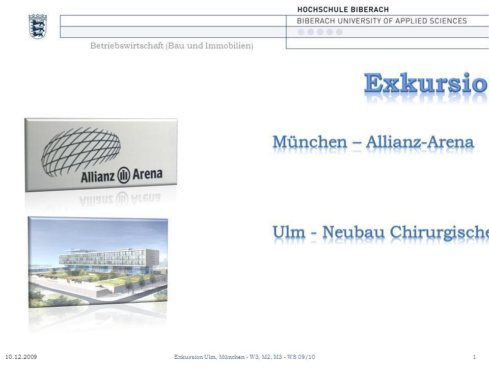 10.12.20091 Betriebswirtschaft (Bau und Immobilien) Exkursion Ulm, München - W3, M2, M3 - WS 09/10
