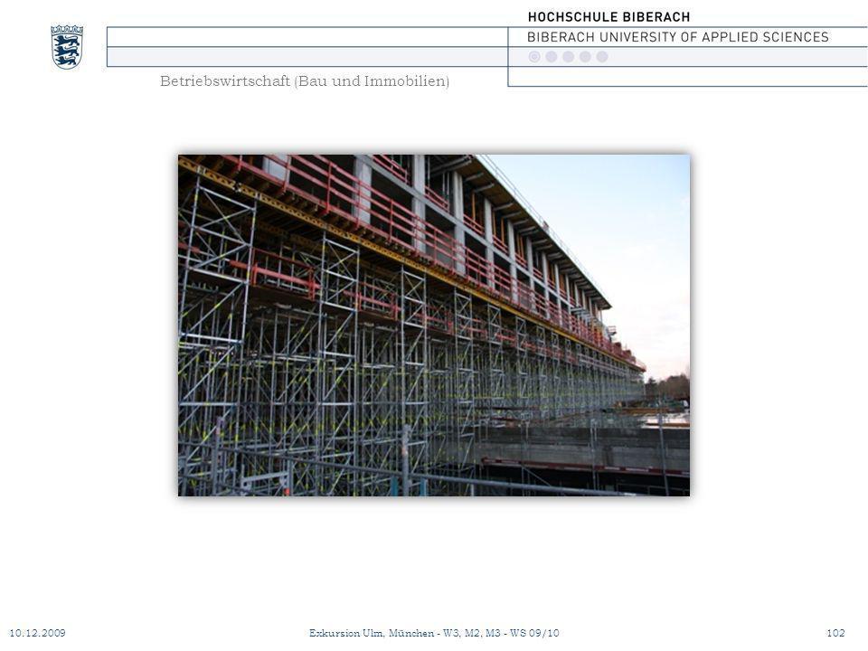 Betriebswirtschaft (Bau und Immobilien) 10.12.2009Exkursion Ulm, München - W3, M2, M3 - WS 09/10102