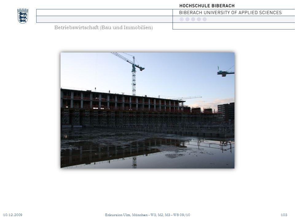 Betriebswirtschaft (Bau und Immobilien) 10.12.2009Exkursion Ulm, München - W3, M2, M3 - WS 09/10103