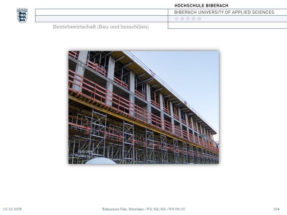 Betriebswirtschaft (Bau und Immobilien) 10.12.2009Exkursion Ulm, München - W3, M2, M3 - WS 09/10104