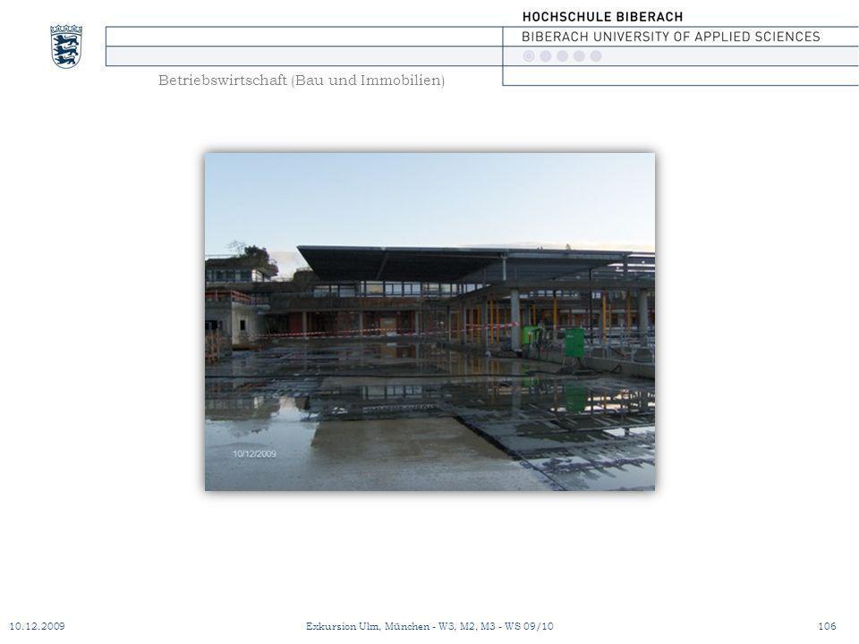Betriebswirtschaft (Bau und Immobilien) 10.12.2009Exkursion Ulm, München - W3, M2, M3 - WS 09/10106