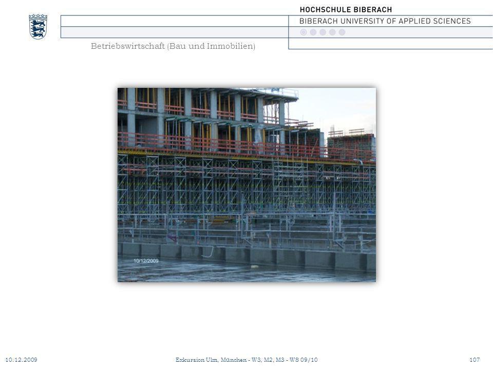 Betriebswirtschaft (Bau und Immobilien) 10.12.2009Exkursion Ulm, München - W3, M2, M3 - WS 09/10107