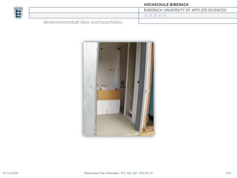 Betriebswirtschaft (Bau und Immobilien) 10.12.2009Exkursion Ulm, München - W3, M2, M3 - WS 09/10108