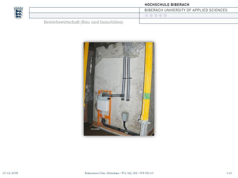 Betriebswirtschaft (Bau und Immobilien) 10.12.2009Exkursion Ulm, München - W3, M2, M3 - WS 09/10112
