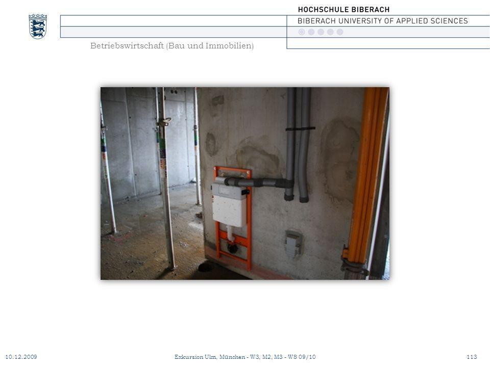 Betriebswirtschaft (Bau und Immobilien) 10.12.2009Exkursion Ulm, München - W3, M2, M3 - WS 09/10113