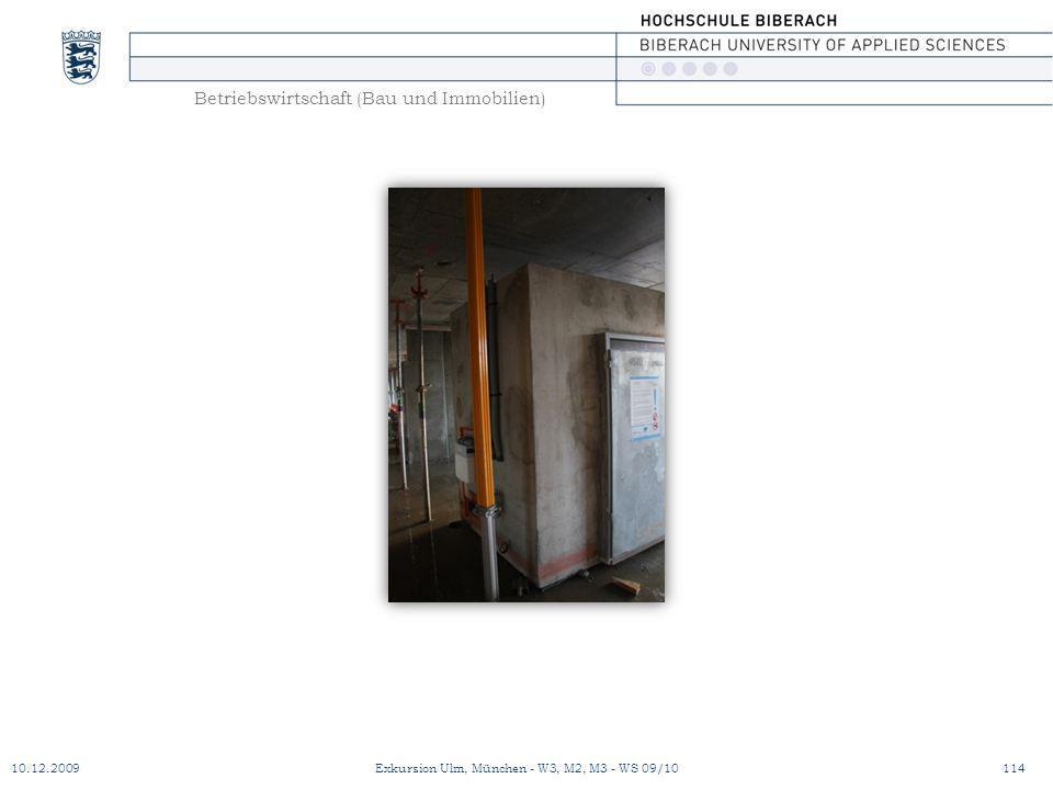 Betriebswirtschaft (Bau und Immobilien) 10.12.2009Exkursion Ulm, München - W3, M2, M3 - WS 09/10114