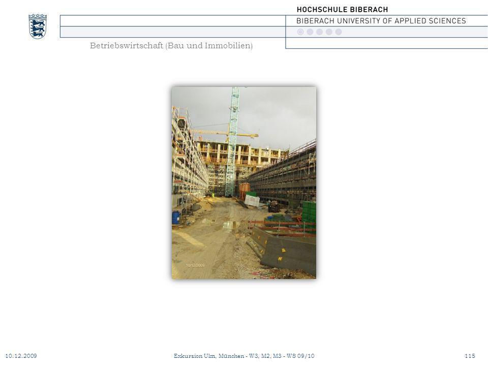 Betriebswirtschaft (Bau und Immobilien) 10.12.2009Exkursion Ulm, München - W3, M2, M3 - WS 09/10115