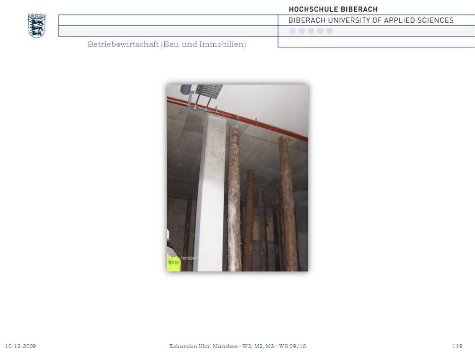 Betriebswirtschaft (Bau und Immobilien) 10.12.2009Exkursion Ulm, München - W3, M2, M3 - WS 09/10119