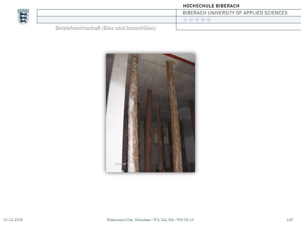 Betriebswirtschaft (Bau und Immobilien) 10.12.2009Exkursion Ulm, München - W3, M2, M3 - WS 09/10120