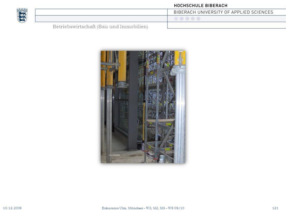 Betriebswirtschaft (Bau und Immobilien) 10.12.2009Exkursion Ulm, München - W3, M2, M3 - WS 09/10121