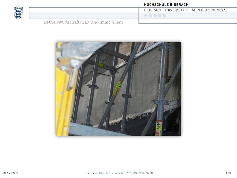 Betriebswirtschaft (Bau und Immobilien) 10.12.2009Exkursion Ulm, München - W3, M2, M3 - WS 09/10123