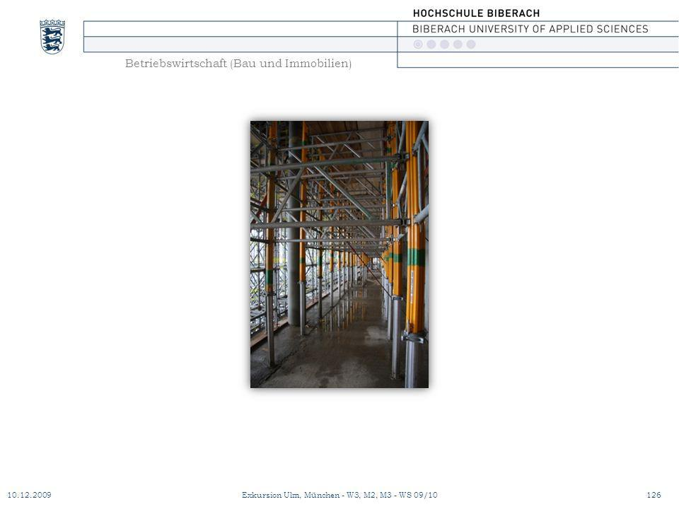 Betriebswirtschaft (Bau und Immobilien) 10.12.2009Exkursion Ulm, München - W3, M2, M3 - WS 09/10126