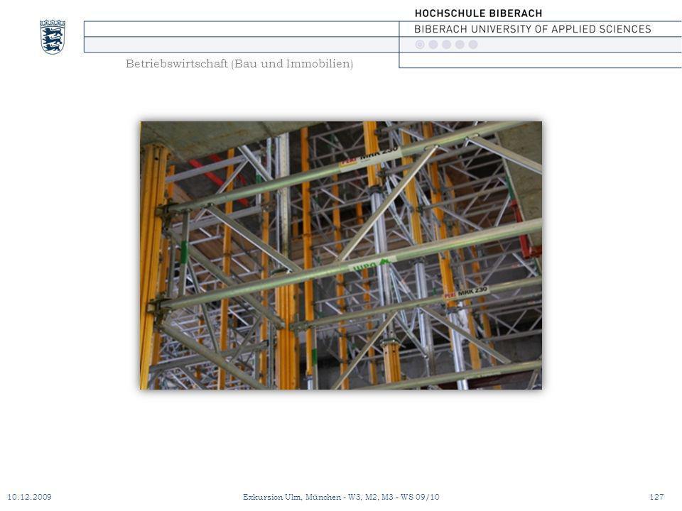 Betriebswirtschaft (Bau und Immobilien) 10.12.2009Exkursion Ulm, München - W3, M2, M3 - WS 09/10127