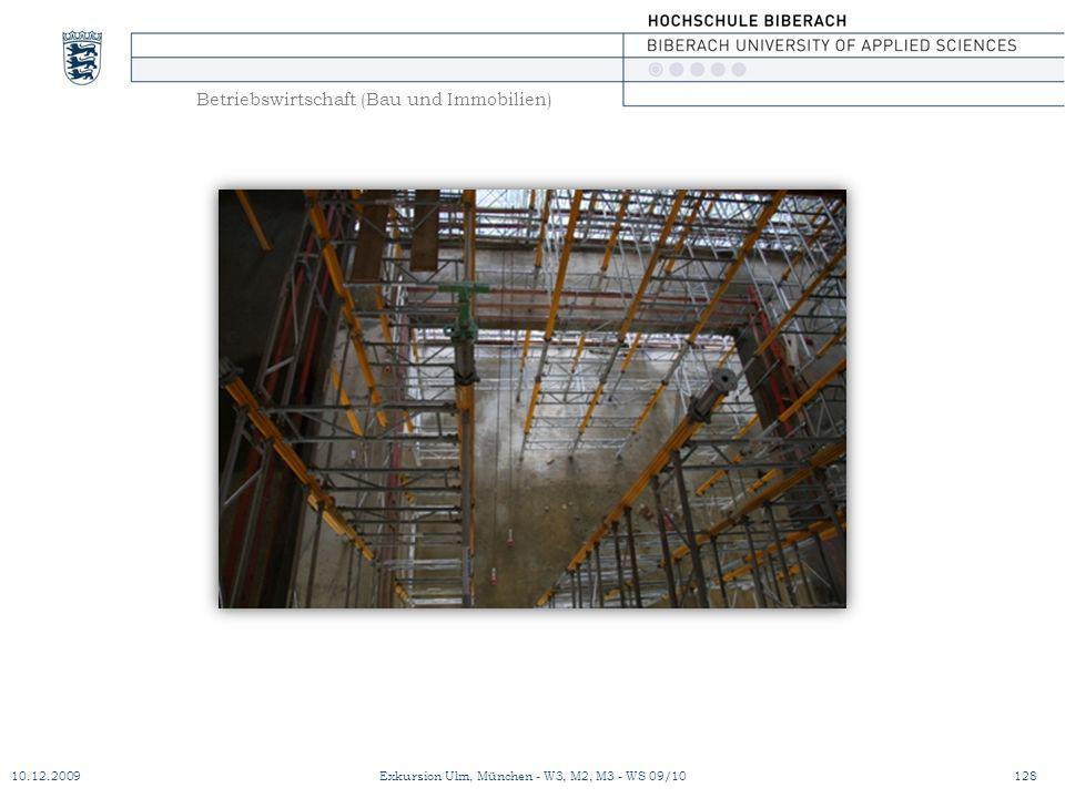 Betriebswirtschaft (Bau und Immobilien) 10.12.2009Exkursion Ulm, München - W3, M2, M3 - WS 09/10128