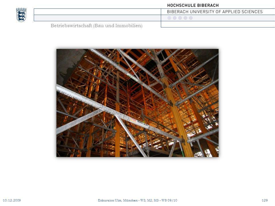 Betriebswirtschaft (Bau und Immobilien) 10.12.2009Exkursion Ulm, München - W3, M2, M3 - WS 09/10129