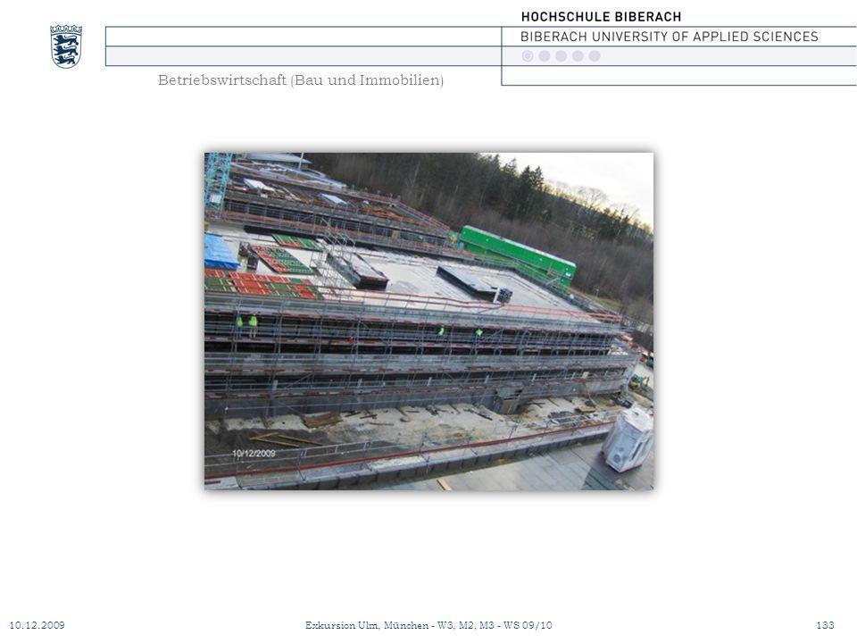 Betriebswirtschaft (Bau und Immobilien) 10.12.2009Exkursion Ulm, München - W3, M2, M3 - WS 09/10133