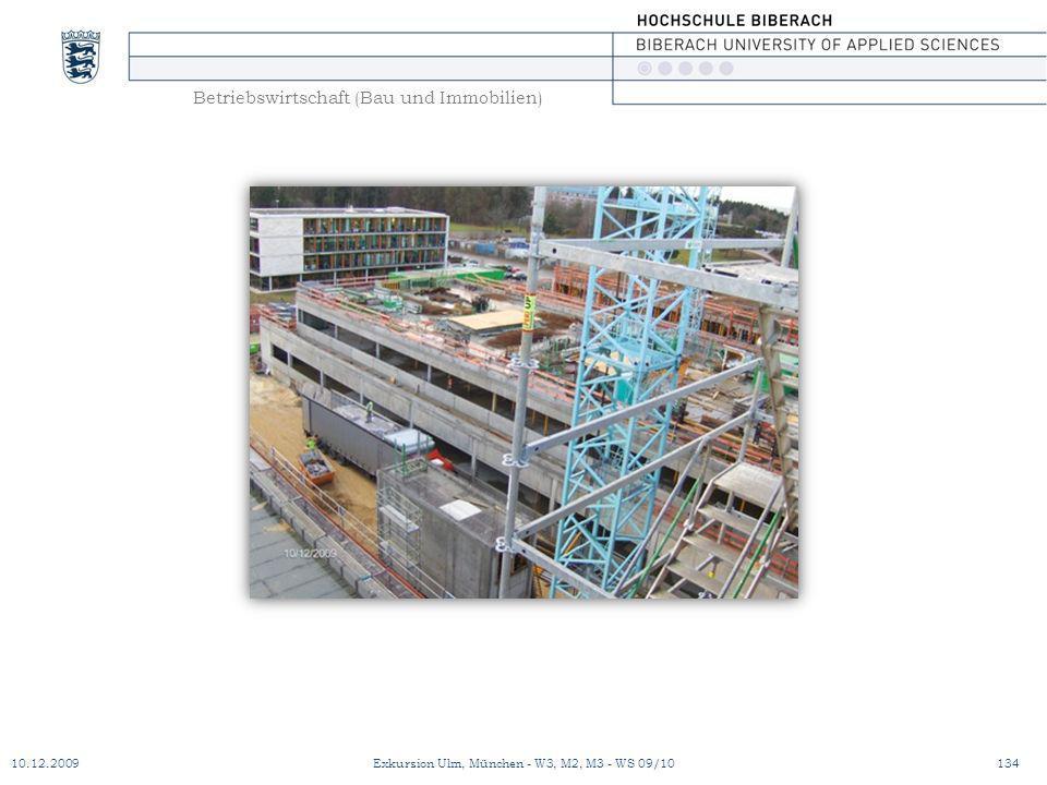 Betriebswirtschaft (Bau und Immobilien) 10.12.2009Exkursion Ulm, München - W3, M2, M3 - WS 09/10134