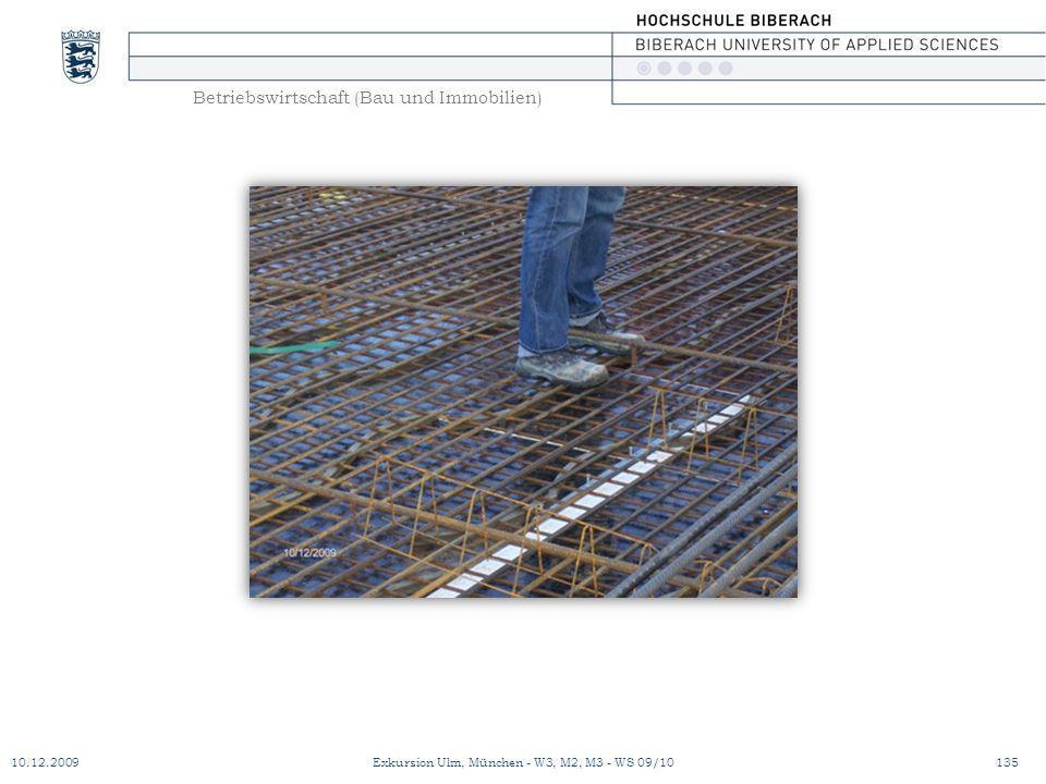 Betriebswirtschaft (Bau und Immobilien) 10.12.2009Exkursion Ulm, München - W3, M2, M3 - WS 09/10135