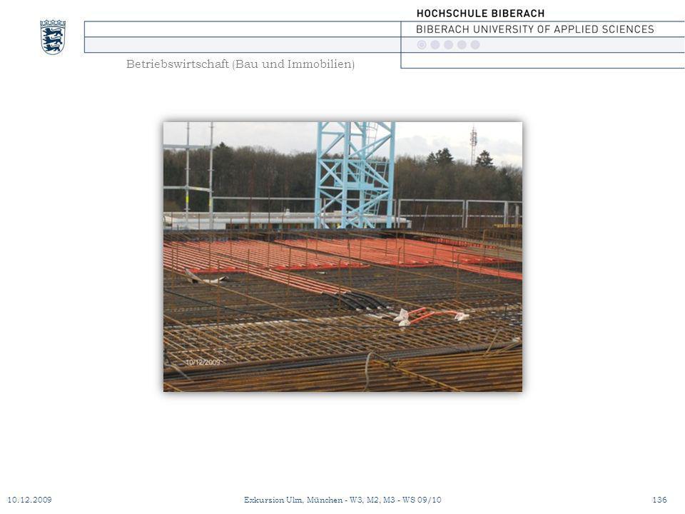 Betriebswirtschaft (Bau und Immobilien) 10.12.2009Exkursion Ulm, München - W3, M2, M3 - WS 09/10136