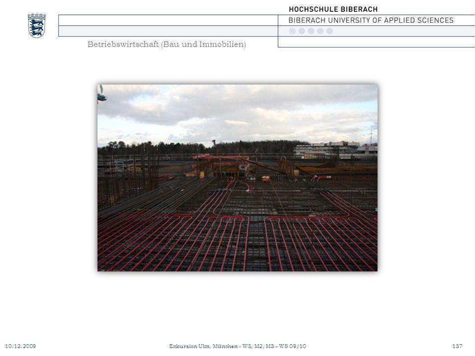 Betriebswirtschaft (Bau und Immobilien) 10.12.2009Exkursion Ulm, München - W3, M2, M3 - WS 09/10137