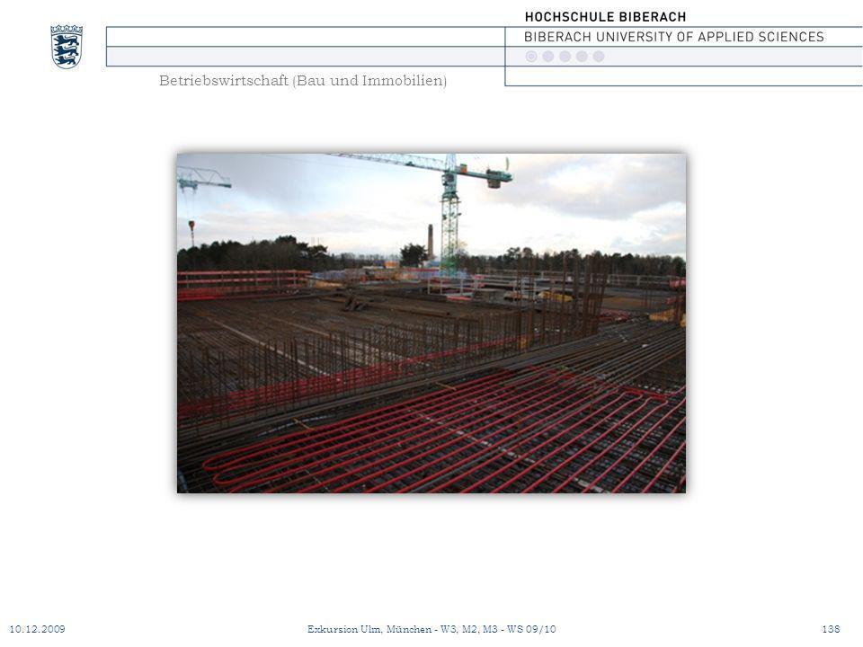 Betriebswirtschaft (Bau und Immobilien) 10.12.2009Exkursion Ulm, München - W3, M2, M3 - WS 09/10138