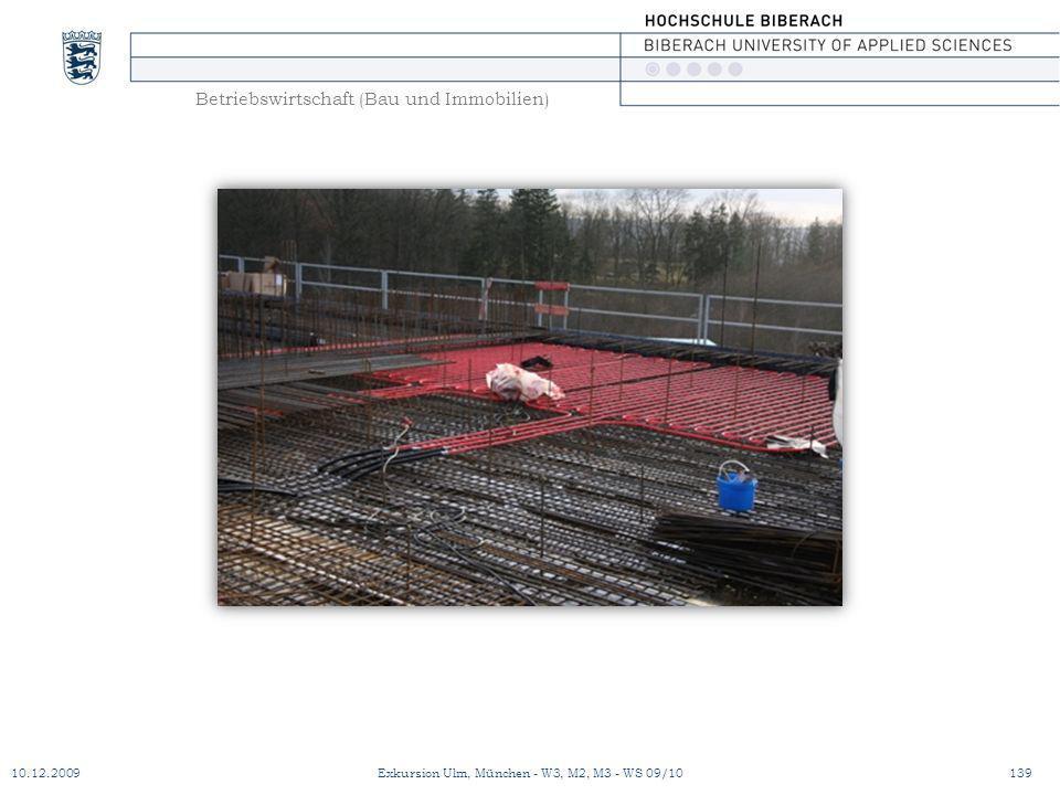 Betriebswirtschaft (Bau und Immobilien) 10.12.2009Exkursion Ulm, München - W3, M2, M3 - WS 09/10139