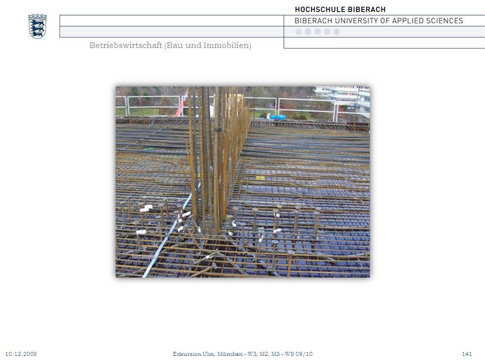 Betriebswirtschaft (Bau und Immobilien) 10.12.2009Exkursion Ulm, München - W3, M2, M3 - WS 09/10141