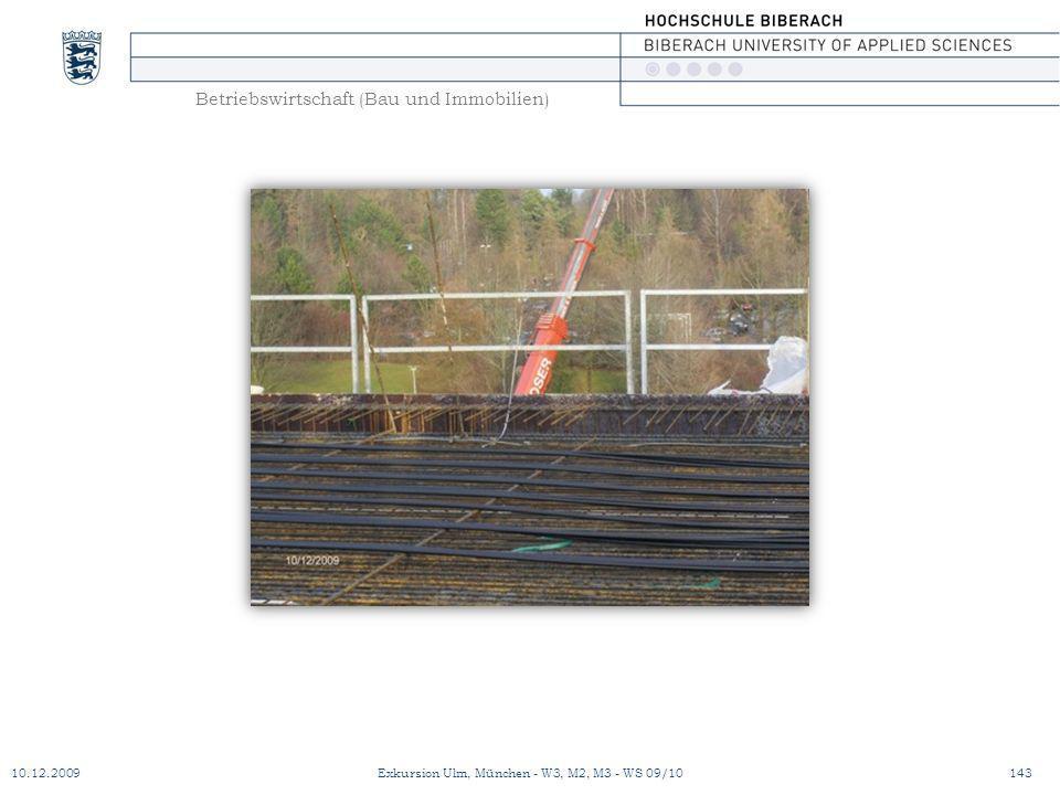 Betriebswirtschaft (Bau und Immobilien) 10.12.2009Exkursion Ulm, München - W3, M2, M3 - WS 09/10143