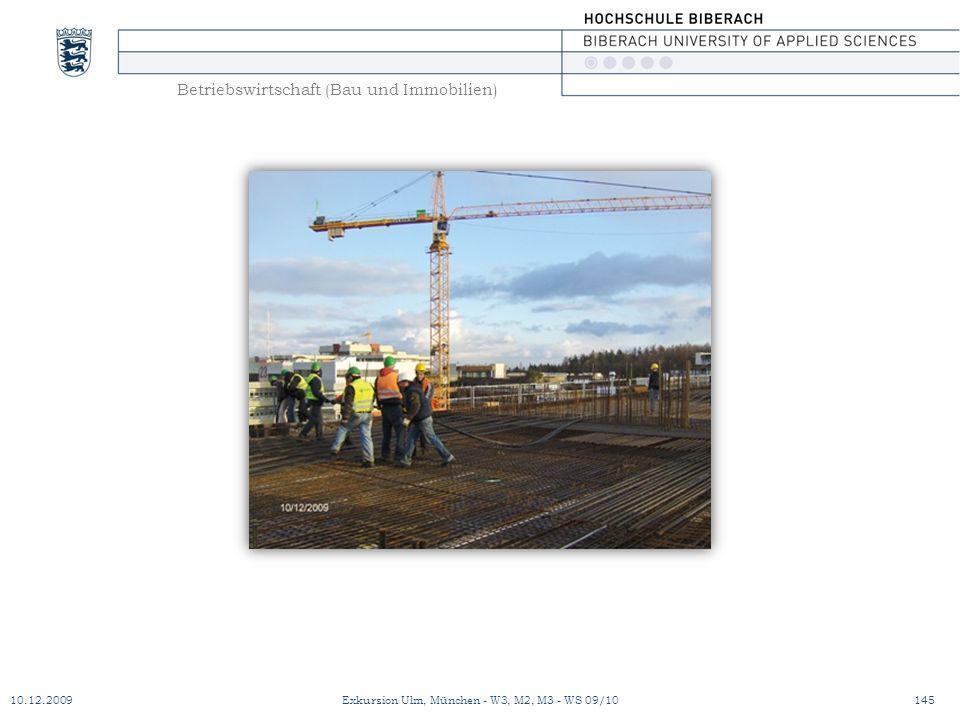 Betriebswirtschaft (Bau und Immobilien) 10.12.2009Exkursion Ulm, München - W3, M2, M3 - WS 09/10145